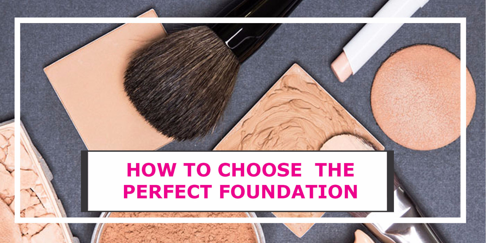 How To Choose The Right Foundation Shade For Your Skin Tone